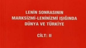 Lenin Sonrasının Marksizmi-Leninizmi Işığında Dünya ve Türkiye Cilt: II