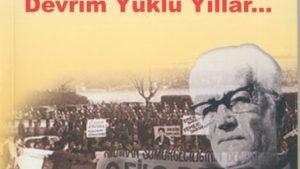 Heba Edilen Devrim Yüklü Yıllar