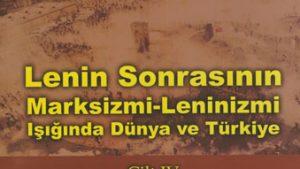 Lenin Sonrasının Marksizmi-Leninizmi Işığında Dünya ve Türkiye – Cilt  IV