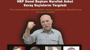 MİT TIR'ları Davası – HKP Genel Başkanı Nurullah Ankut Savaş Suçlularını Yargıladı
