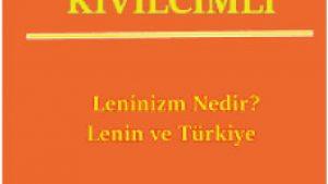 Leninizm Nedir? – Lenin ve Türkiye