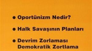 Oportünizm Nedir? – Halk Savaşının Planları – Devrim Zorlaması Demokratik Zortlama