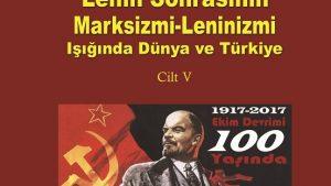 Lenin Sonrasının Marksizmi-Leninizmi Işığında Dünya ve Türkiye Cilt: V